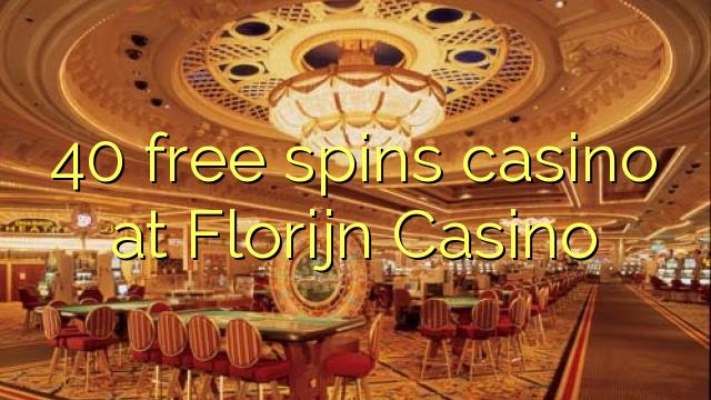 40 bébas spins kasino di Florijn Kasino