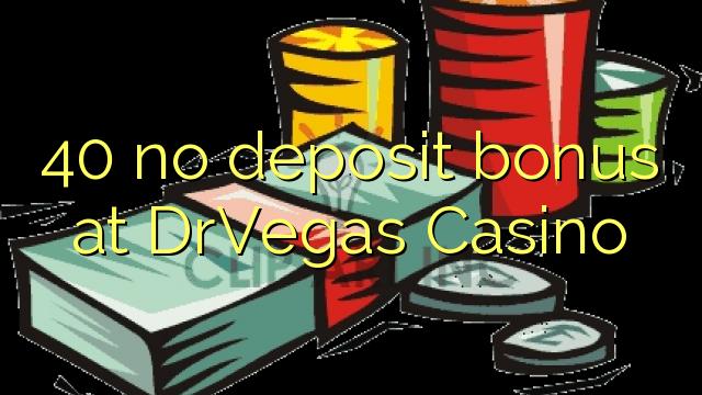 40 no deposit bonus at DrVegas Casino