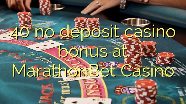 40 nici un bonus de cazinou depozit la MarathonBet Casino