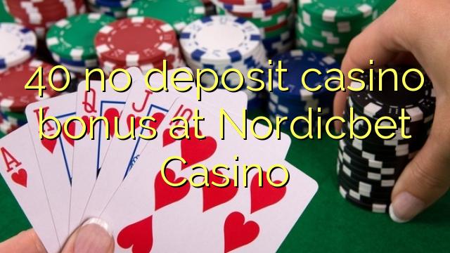 40 bono sin depósito del casino en casino Nordicbet