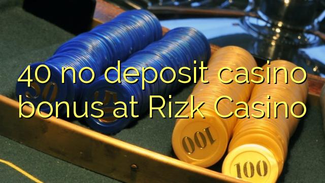 40 нест пасандози бонуси казино дар Rizk Казино