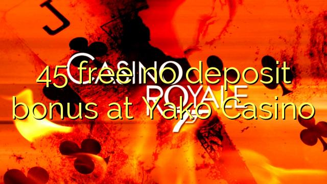 45 gratis no deposit bonus bij Yako Casino