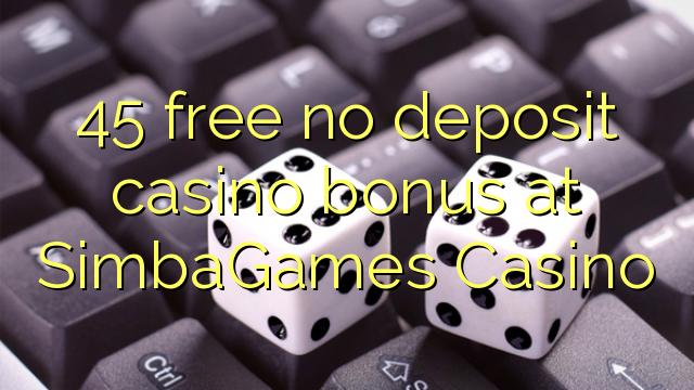 SimbaGames Casino heç bir depozit casino bonus pulsuz 45