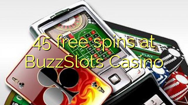 BuzzSlots Casino'da 45 bedava oyun