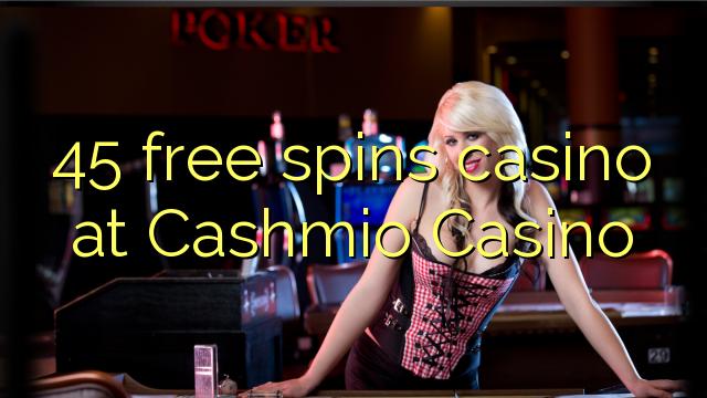 45 darmowych gier w kasynie w kasynie Cashmio