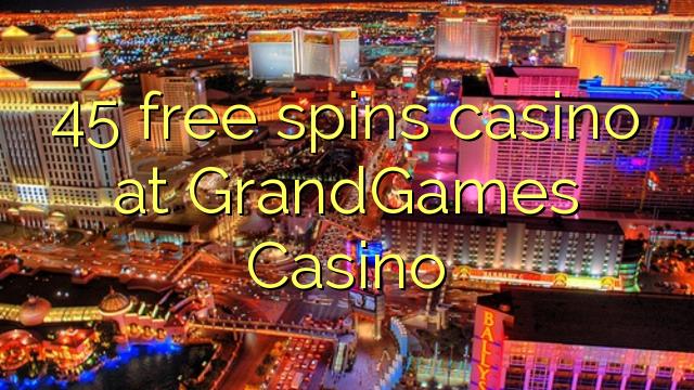 45 bébas spins kasino di GrandGames Kasino