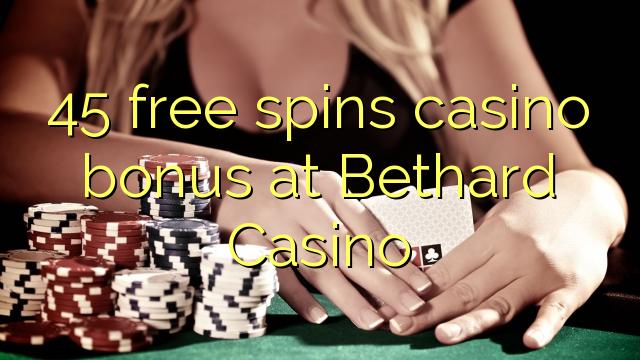 45 bébas spins bonus kasino di Bethard Kasino