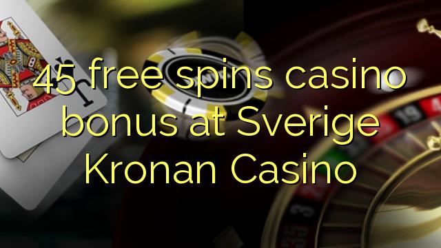 45 मुक्त Sverige Kronan कैसीनो में कैसीनो बोनस spins