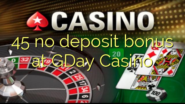 Gday Casino'da 45 hiçbir para yatırma bonusu