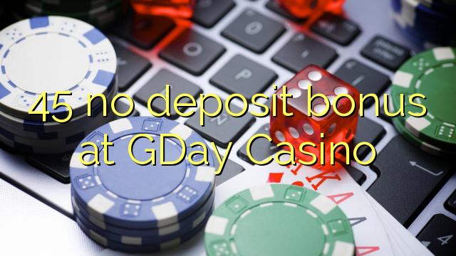 ĞDAY Casino 45 heç bir depozit bonus