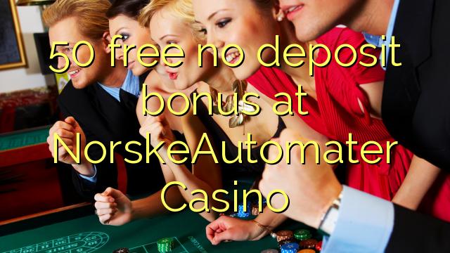 50 uwolnić bez depozytu w kasynie NorskeAutomater