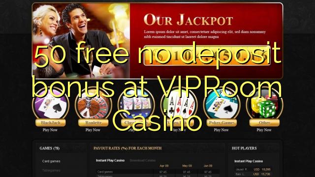 VIPRoom Casino heç bir depozit bonus pulsuz 50