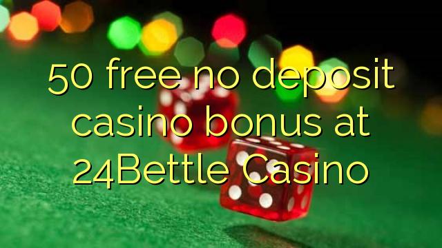 50Bettle Casino-da 24 pulsuz depozit qazanmaq bonusu yoxdur