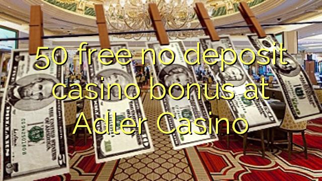 50 ngosongkeun euweuh bonus deposit kasino di Adler Kasino
