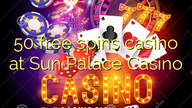 50 δωρεάν περιστροφές καζίνο στο Sun Palace Casino