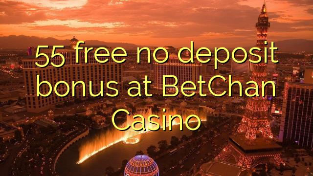 55 освободи бонус без депозит в Казино BetChan
