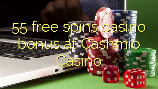 55 pulsuz Cashmio Casino casino bonus spins