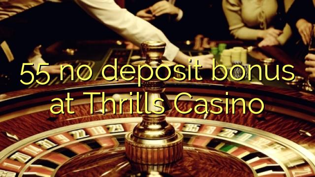 55 tiada bonus deposit di Thrills Casino