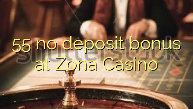 55 bonus senza deposito presso Zona Casino