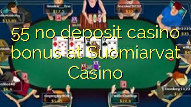 55 mingit deposiiti kasiino bonus at Suomiarvat Casino