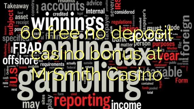 60 atbrīvotu nav noguldījums kazino bonusu MrSmith Casino