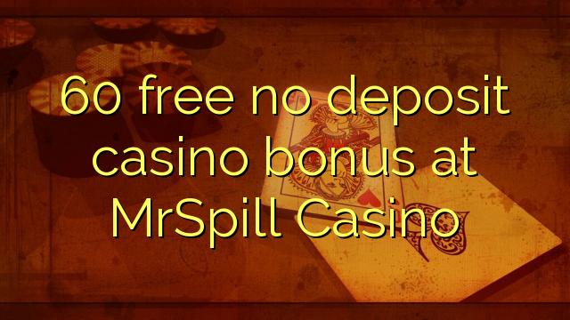 60 membebaskan tiada bonus kasino deposit di MrSpill Casino