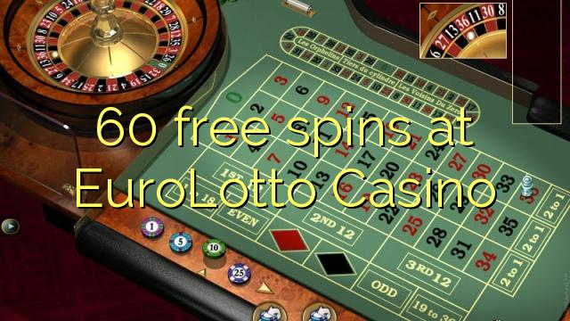 60 frjálst snýst á EuroLotto Casino