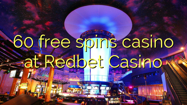 60 free spins casino at Redbet Casino