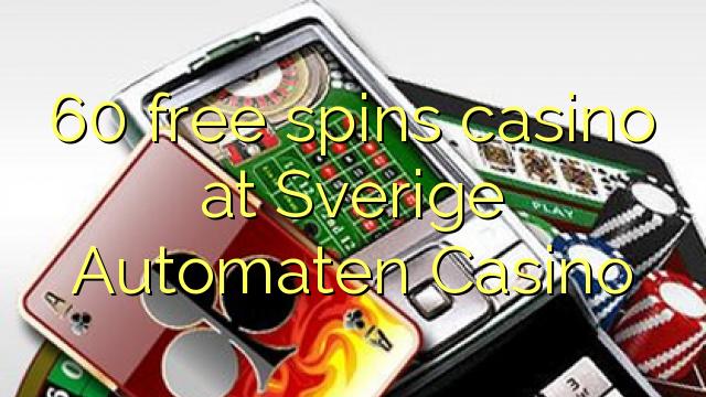 60 bezmaksas griezienus kazino pie Sverige AUTOMATEN Casino