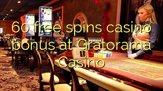 60 bébas spins bonus kasino di Gratorama Kasino