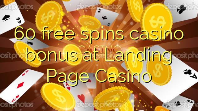 60 tasuta keerutab kasiino boonus Landing Page Casino