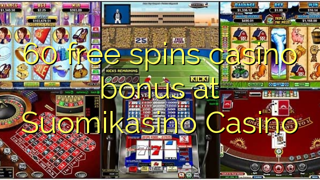 60 giros gratis bono de casino en casino Suomikasino