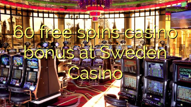 60自由旋轉賭場獎金在瑞典賭場
