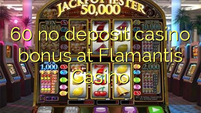 60 no deposit casino bonus at Flamantis Casino