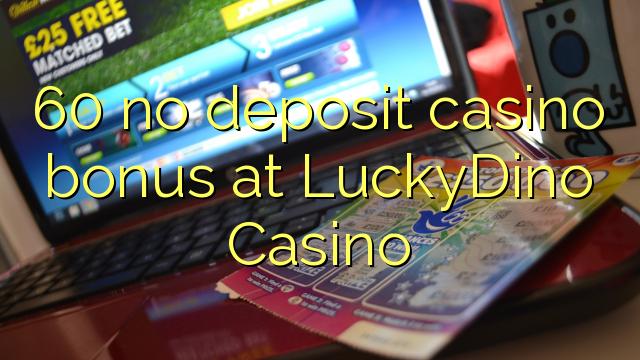 60 euweuh deposit kasino bonus di LuckyDino Kasino