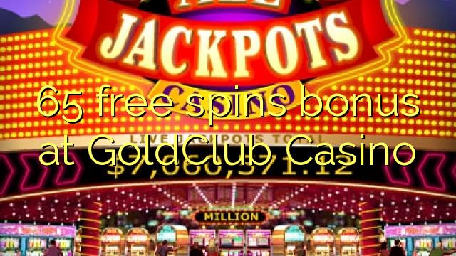 在GoldClub賭場,65免費轉入獎金