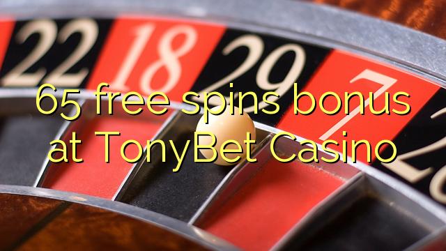 65 free spins bonus at TonyBet Casino