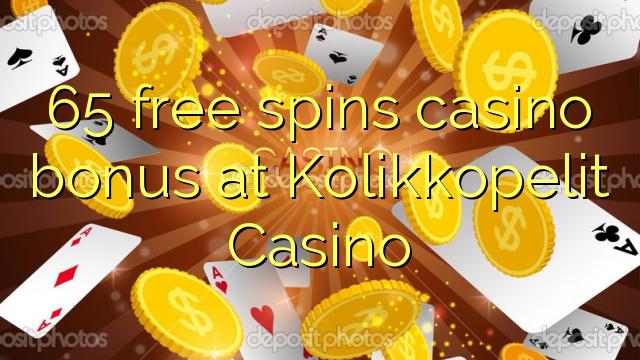 65 free spins casino bonus at Kolikkopelit Casino