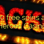 70 free spins at Heroes Casino