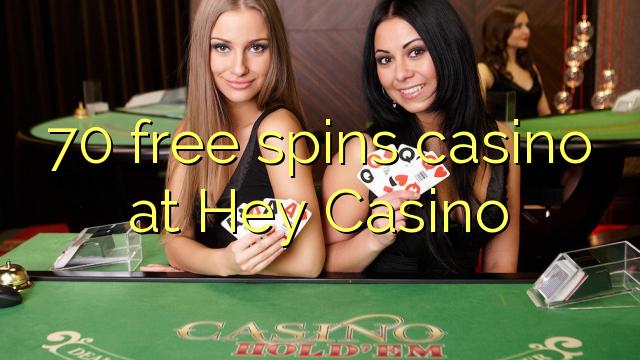 70 serbest Hey Casino at kumarhane spin