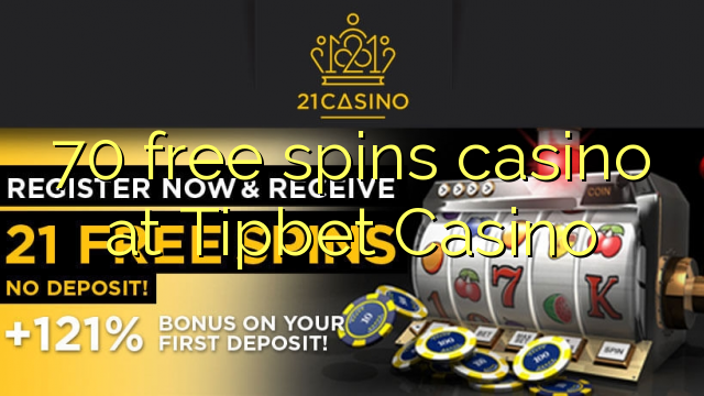 70 Free Spins Casino At Tipbet Casino Top Online Casinos