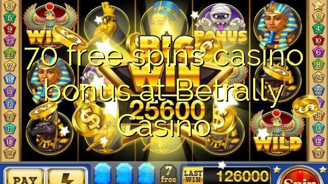 70 darmowych gier kasyno bonus w kasynie Betrally