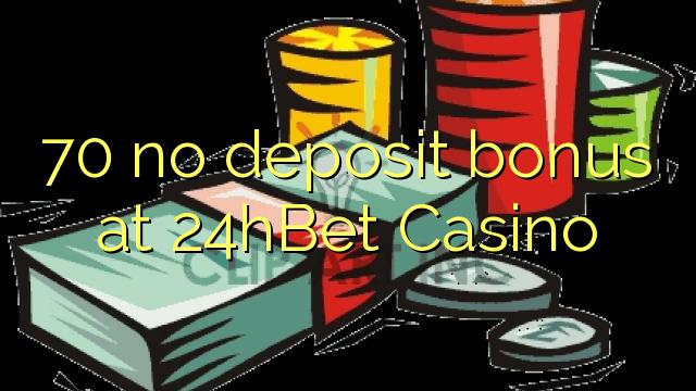 70 no deposit bonus at 24hBet Casino