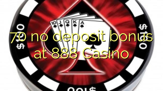 70 euweuh deposit bonus di 888 Kasino