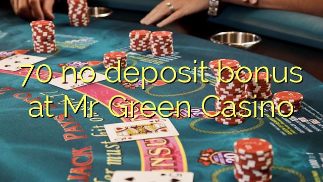 70 nici un bonus de depozit la Mr Green Casino
