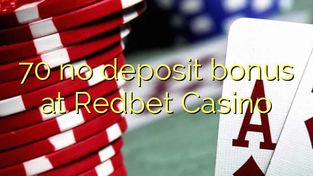 70 nici un bonus depozit la Redbet Casino