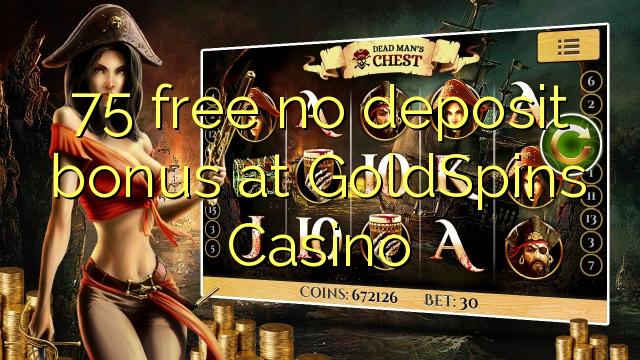 75 нест бонус амонатии дар GoldSpins Казино озод
