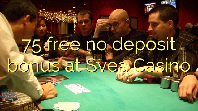 75 bonus senza deposito al Svea Casino