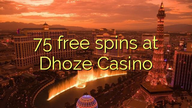 Dhoze казиногийн 75 үнэгүй концерт