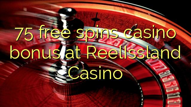 75 darmowych gier kasyno bonus w kasynie ReelIssland